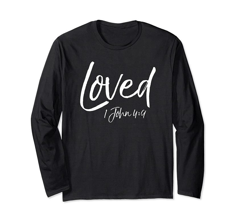 1 John 49 Bible Verse Quote Love Of Christ Gift Cute Loved Long Sleeve T-shirt