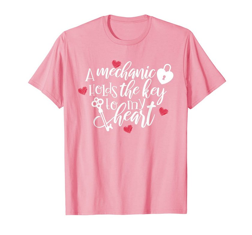 A Mechanic Holds The Key To My Heart Girlfriend Lover T-shirt