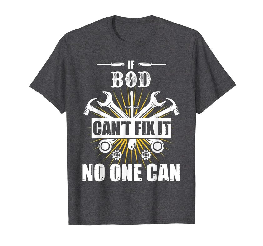 mens if bod cant fix it no one can tshirt mechanic fathers gifts 1 - Classic Shop