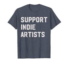 Support Indie Artists T-shirt For Men And Women
